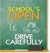 School's Open - Drive Carefully