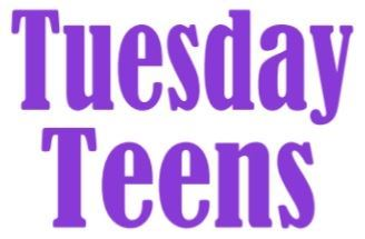 TUESDAY TEENS1